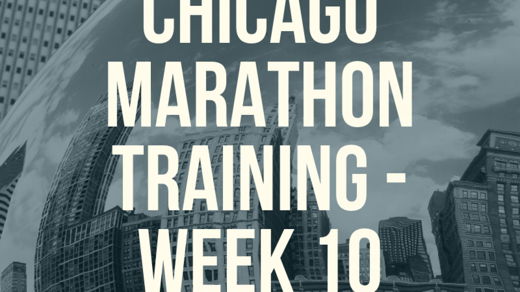 Chi Marathon Week 10
