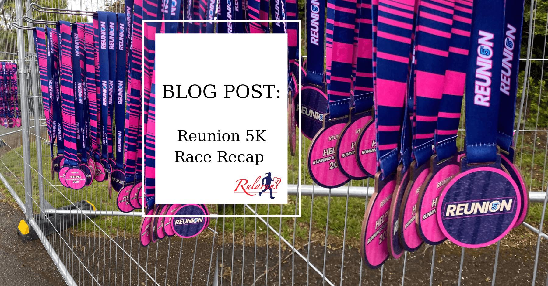 Reunion 5K Race Recap - Rularuns